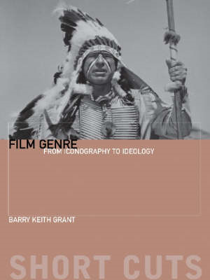 Film Genre - From Iconography to Ideology (BOK)