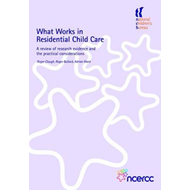 What Works in Residential Child Care: A Review of Research Evidence and the Practical Considerations (BOK)