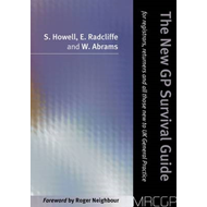 The New GP Survival Guide: For Registrars, Returners and Doctors New to UK General Practice (BOK)