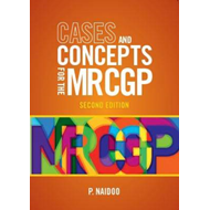 Cases and Concepts for the new MRCGP, second edition (BOK)