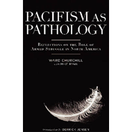 Pacifism as Pathology: Reflections on the Role of Armed Struggle in North America (BOK)