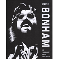 "John Bonham: The Powerhouse Behind ""Led Zeppelin"" (BOK)"