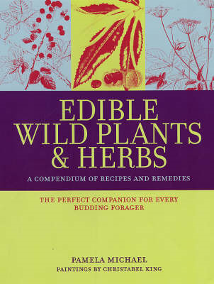Edible Wild Plants and Herbs: A Compendium of Recipes and Remedies (BOK)