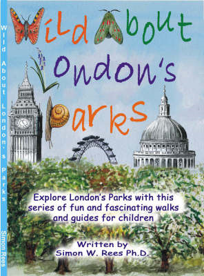 Wild About London's Parks: Explore London's Parks with This Series of Fun and Fascinating Walks and (BOK)
