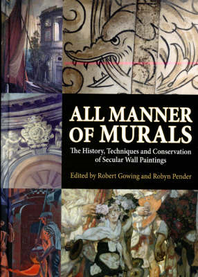 All Manner of Murals: The History, Techniques and Conservation of Secular Wall Paintings (BOK)