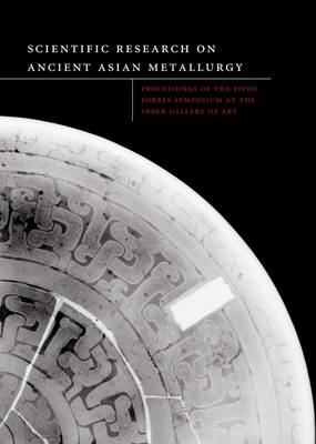 Scientific Research on Ancient Asian Metallurgy (BOK)