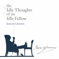 Idle Thoughts of an Idle Fellow (BOK)