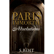 Paris Immortal: Absolutions (BOK)
