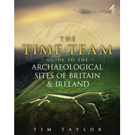 Time Team Guide To The Archaeological Sites Of Britain & Ire (BOK)