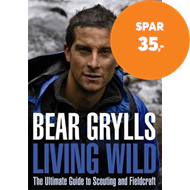 Produktbilde for Living Wild - The Ultimate Guide to Scouting and Fieldcraft (BOK)