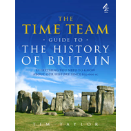 Time Team Guide to the History of Britain (BOK)