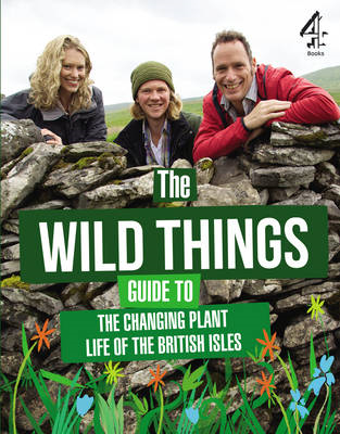The Wild Things Guide to the Changing Plants of the British Isles (BOK)