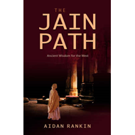The Jain Path: Ancient Wisdom for the West (BOK)