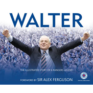 Walter: The Illustrated Story of a Rangers Legend (BOK)