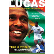 Lucas Radebe: From Soweto to Soccer Superstar (BOK)