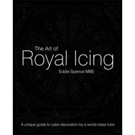 The Art of Royal Icing: A Unique Guide to Cake Decoration by a World-class Tutor (BOK)