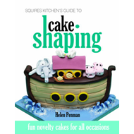 Squires Kitchen's Guide to Cake Shaping: Fun Novelty Cakes for All Occasions (BOK)