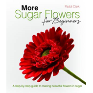 More Sugar Flowers for Beginners: A Step-by-step Guide to Making Beautiful Flowers in Sugar (BOK)