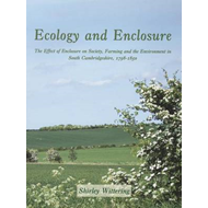 Ecology and Enclosure: The Effect of Enclosure on Society, Farming and the Environment in South Camb (BOK)