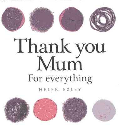 Thank You Mum for Everything (BOK)