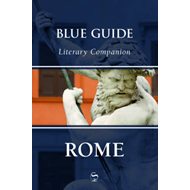 Blue Guide Literary Companion Rome (BOK)