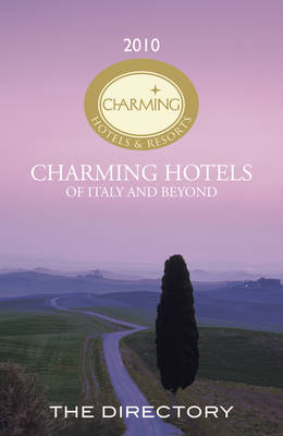 Charming Hotels and Resorts of Italy and Beyond (BOK)