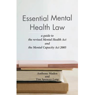 Essential Mental Health Law: A Guide to the New Mental Health Act (BOK)