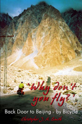 Why Don't You Fly?: Back Door to Beijing  - By Bicyle (BOK)
