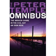 "A Peter Temple Omnibus: ""The Broken Shore"", ""In the Evil Day"", ""An Iron Rose"" (BOK)"