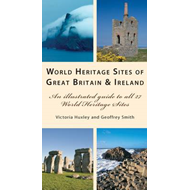 World Heritage Great Britain and Ireland: An Illustrated Guide to the 27 World Heritage Sites in the (BOK)