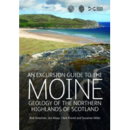 Excursion Guide to the Moine Geology of the Northern Highlan (BOK)