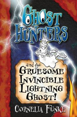 Ghosthunters and the Gruesome Invincible Lightning Ghost! (BOK)