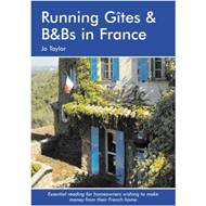 Running Gites and B&Bs in France (BOK)