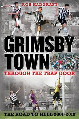 Grimsby Town: Through the Trap Door (BOK)