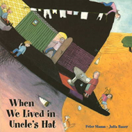 When We Lived in Uncle's Hat: When We Lived in Uncle's Hat and Other Incredible Places (BOK)
