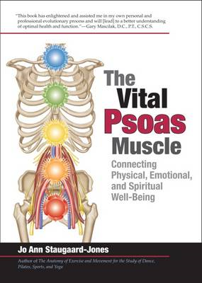 The Vital Psoas Muscle: Connecting Physical, Emotional, and Spiritual Well-Being (BOK)