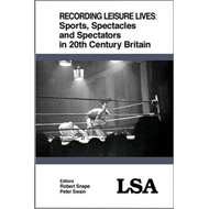 Recording Leisure Lives: Sports, Spectacles and Spectators i (BOK)