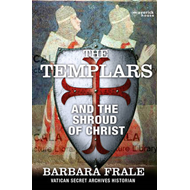 The Templars and the Shroud of Christ (BOK)