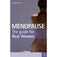 Menopause: The Guide for Real Women (BOK)