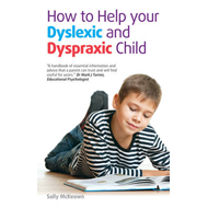 How to Help Your Dyslexic and Dyspraxic Child (BOK)