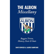 The Albion Miscellany (West Bromwich Albion FC): Baggies Trivia, History, Facts & Stats (BOK)