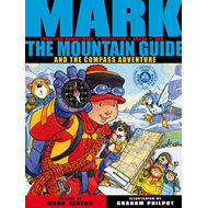 Mark the Mountain Guide and the Compass Adventure (BOK)