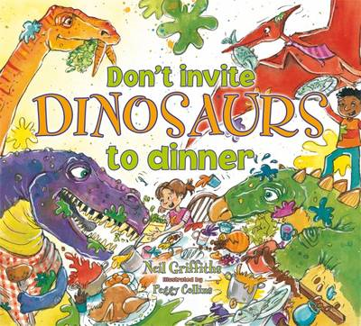 Don't Invite Dinosaurs to Dinner (BOK)