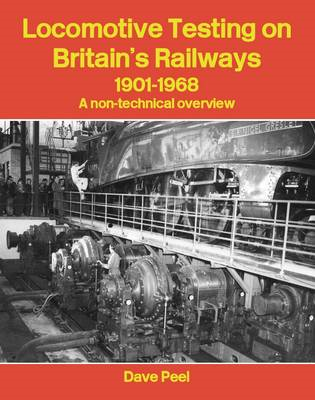 Locomotive Testing on Britain's Railways, 1901-1968 (BOK)