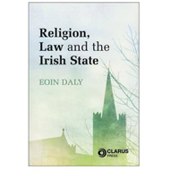 Religion, Law and the Irish State (BOK)