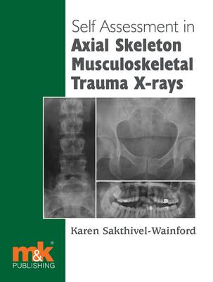 Self-assessment in Axial Skeleton Musculoskeletal Trauma X-rays (BOK)
