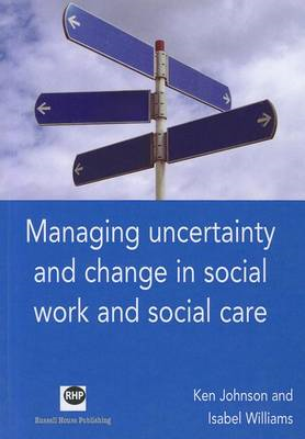 Managing Uncertainty and Change in Social Work and Social Care (BOK)