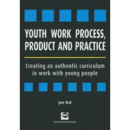 Youth Work Process, Product and Practice (BOK)