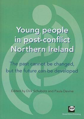 Young People in Post-conflict Northern Ireland: The Past Cannot be Changed, But the Future Can be De (BOK)