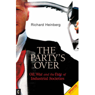 Party's Over: Oil, War and the Fate of Industrial Societies (BOK)